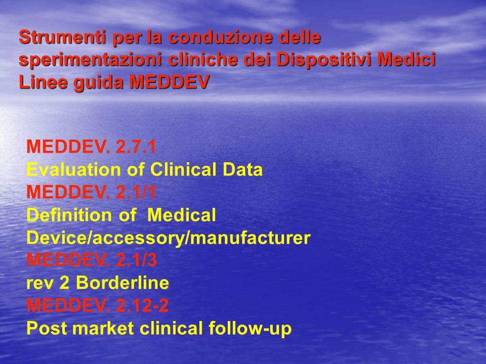 Strumenti per la conduzione delle sperimentazioni cliniche dei Dispositivi Medici Linee guida MEDDEV Strumenti per la conduzione delle sperimentazioni