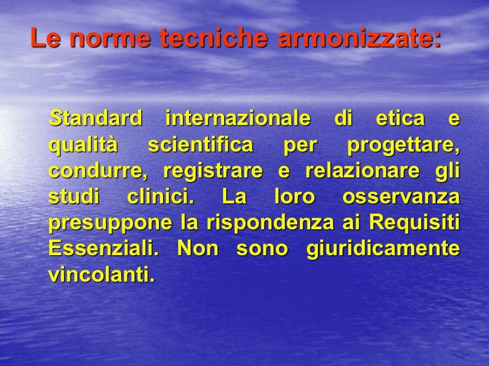 Le norme tecniche armonizzate: Standard internazionale di etica e qualità scientifica per progettare, condurre, registrare e relazionare gli studi cli