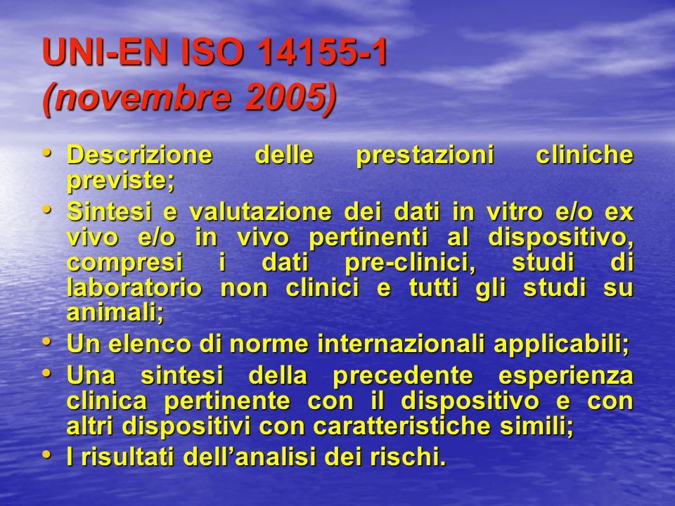 UNI-EN ISO 14155-1 (novembre 2005) Descrizione delle prestazioni cliniche previste; Descrizione delle prestazioni cliniche previste; Sintesi e valutaz