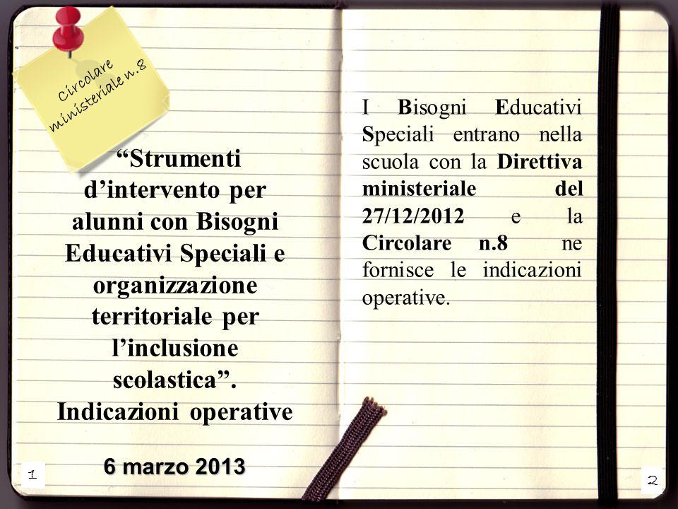 1 2 Circolare ministeriale n.8 Strumenti dintervento per alunni con Bisogni Educativi Speciali e organizzazione territoriale per linclusione scolastic