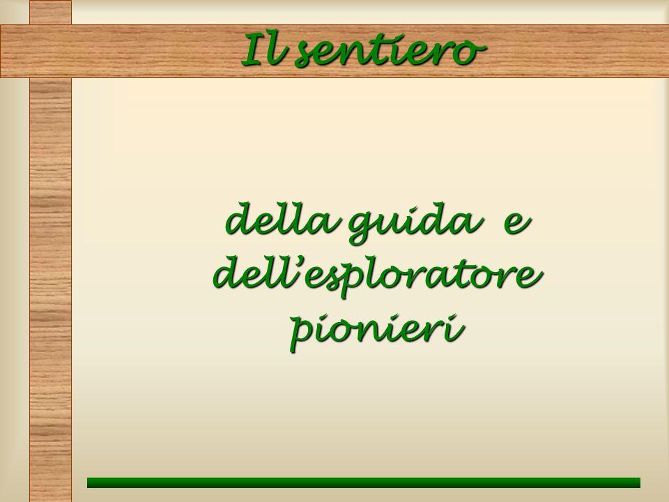 Il sentiero Il sentiero della guida e dellesploratorepionieri