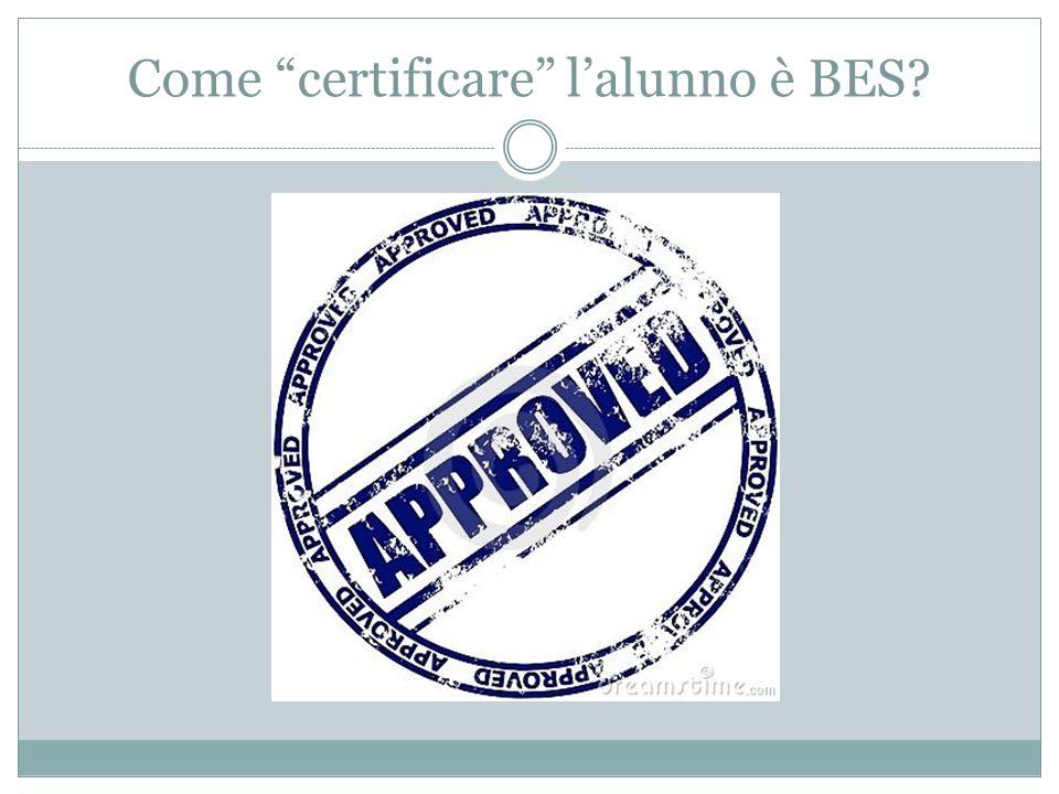 Come certificare lalunno è BES?