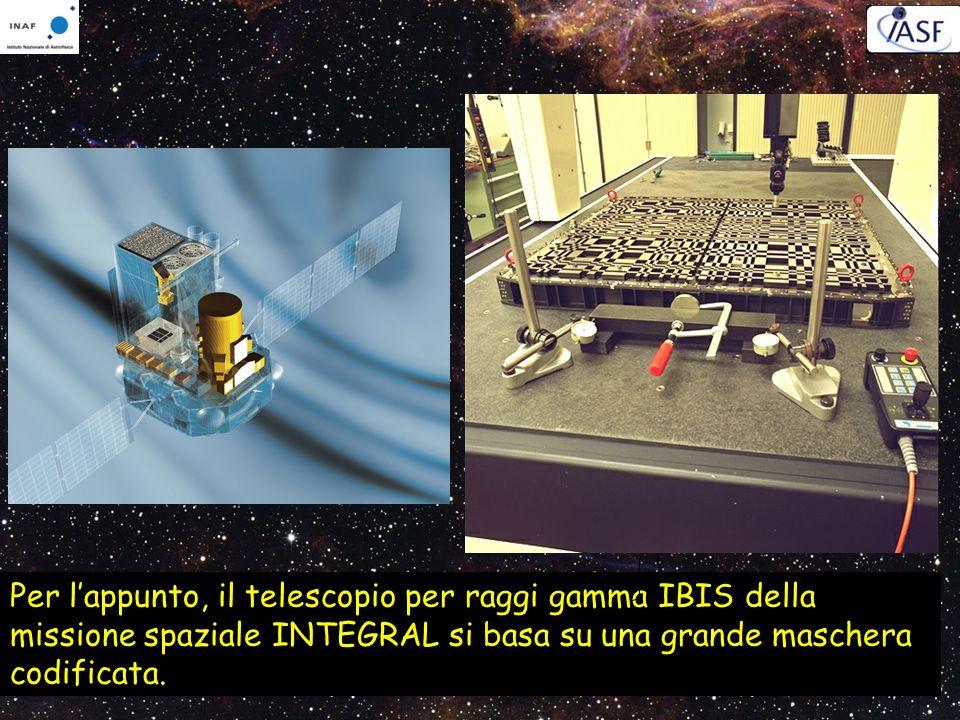 Per lappunto, il telescopio per raggi gamma IBIS della missione spaziale INTEGRAL si basa su una grande maschera codificata.
