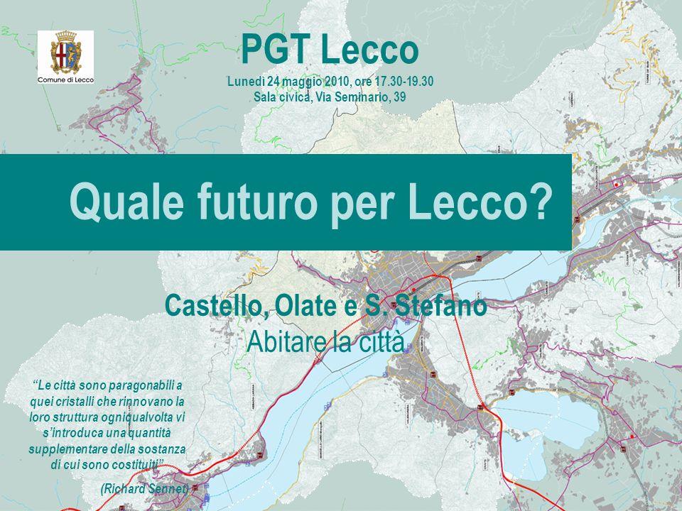 Quale futuro per Lecco? PGT Lecco Lunedì 24 maggio 2010, ore 17.30-19.30 Sala civica, Via Seminario, 39 Le città sono paragonabili a quei cristalli ch