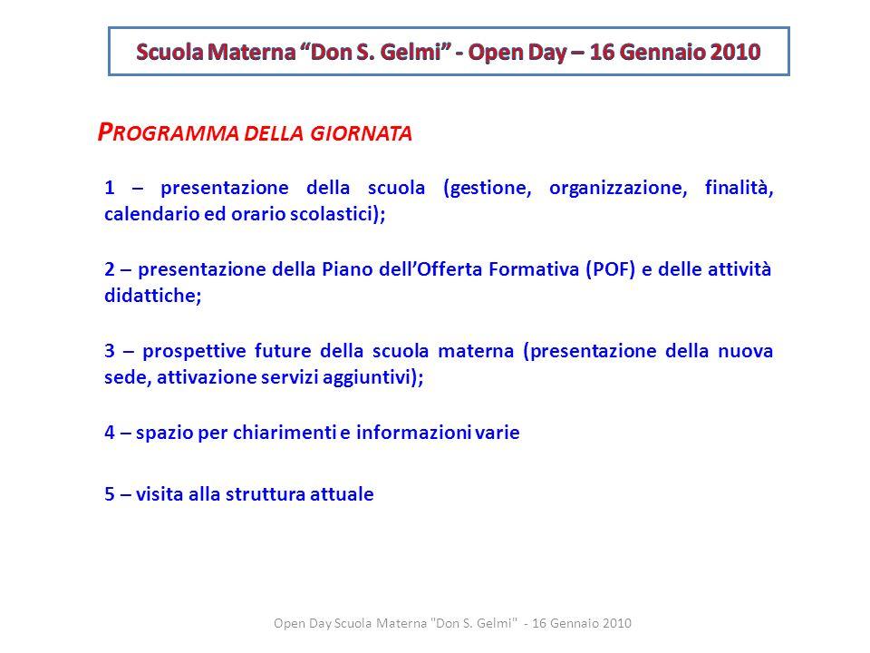 P ROGRAMMA DELLA GIORNATA 1 – presentazione della scuola (gestione, organizzazione, finalità, calendario ed orario scolastici); 2 – presentazione dell