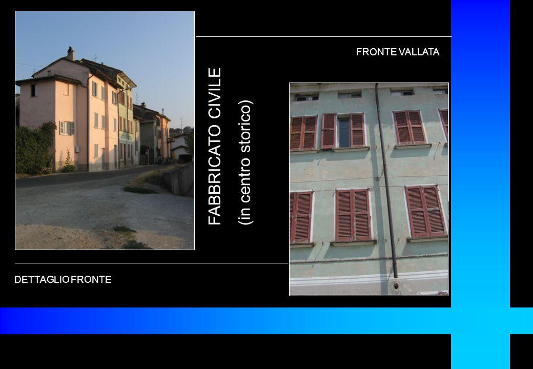 DETTAGLIO FRONTE FABBRICATO CIVILE (in centro storico) FRONTE VALLATA