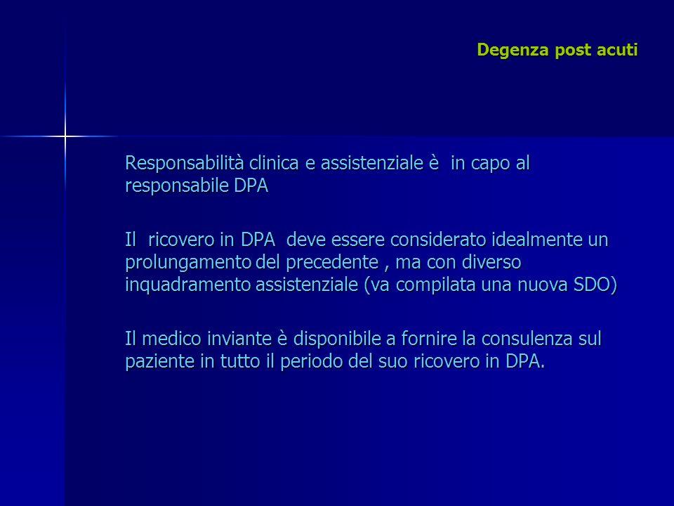 Responsabilità clinica e assistenziale è in capo al responsabile DPA Il ricovero in DPA deve essere considerato idealmente un prolungamento del preced