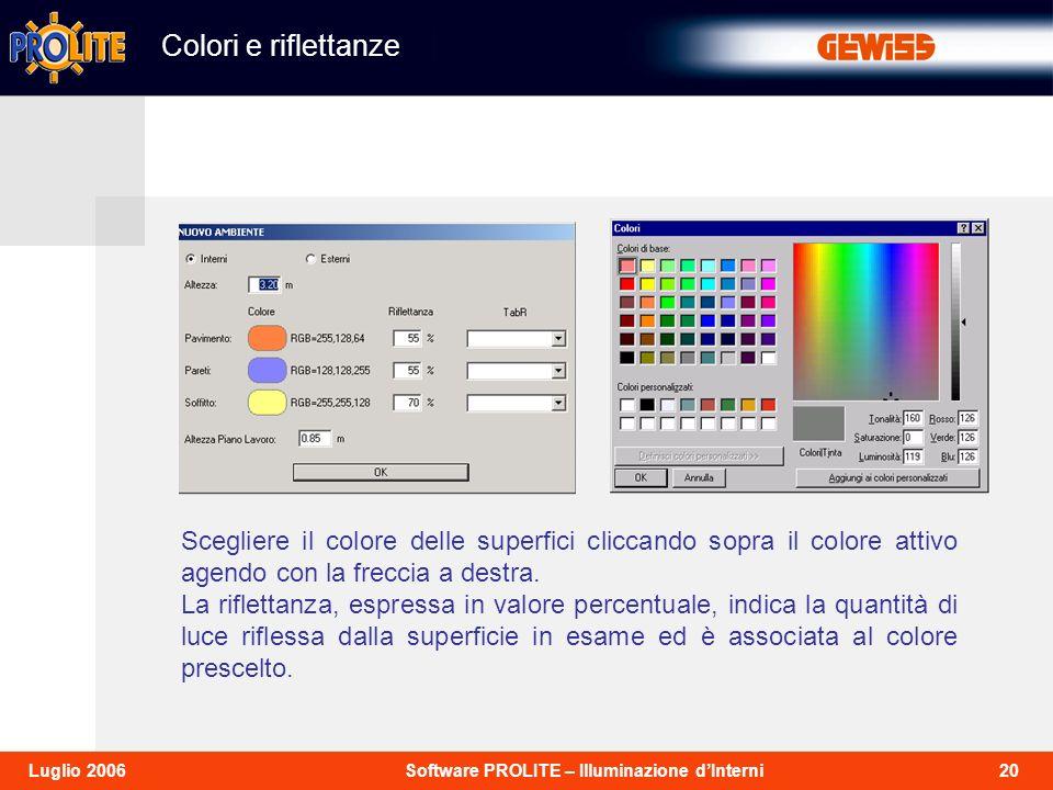 20Software PROLITE – Illuminazione dInterniLuglio 2006 Scegliere il colore delle superfici cliccando sopra il colore attivo agendo con la freccia a destra.