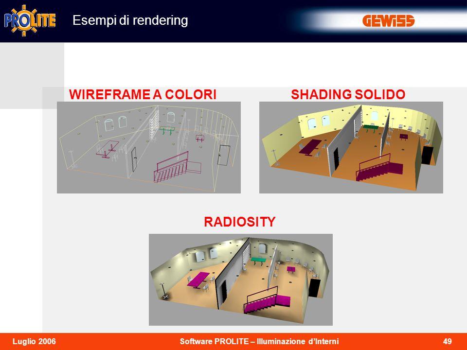 49Software PROLITE – Illuminazione dInterniLuglio 2006 Esempi di rendering WIREFRAME A COLORISHADING SOLIDO RADIOSITY