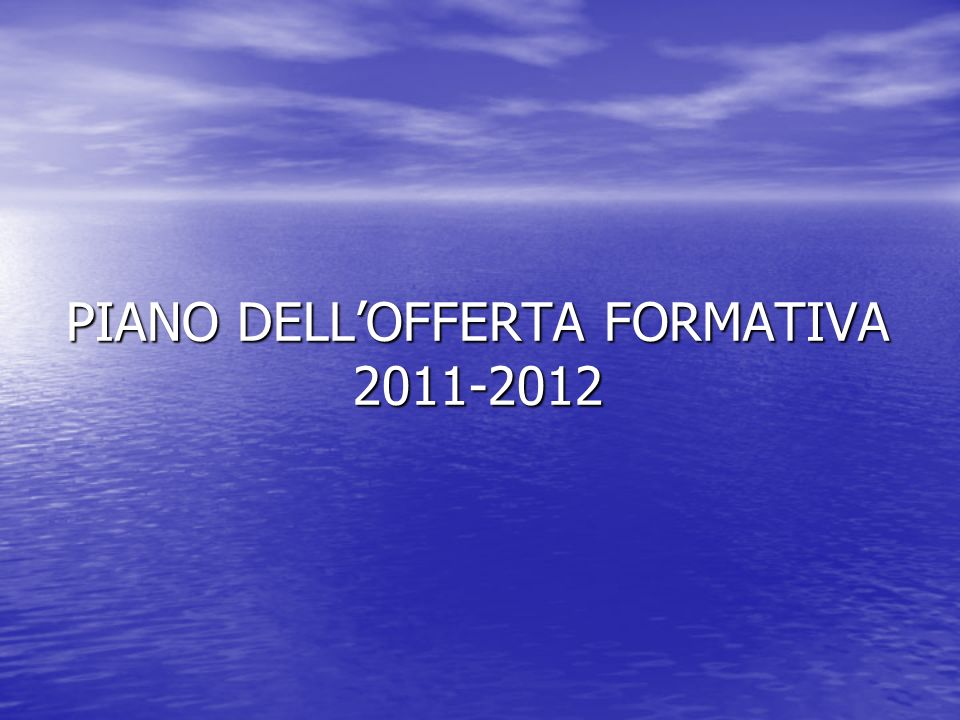 PIANO DELLOFFERTA FORMATIVA 2011-2012