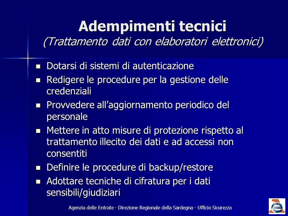 Adempimenti tecnici (Trattamento dati con elaboratori elettronici) Dotarsi di sistemi di autenticazione Dotarsi di sistemi di autenticazione Redigere