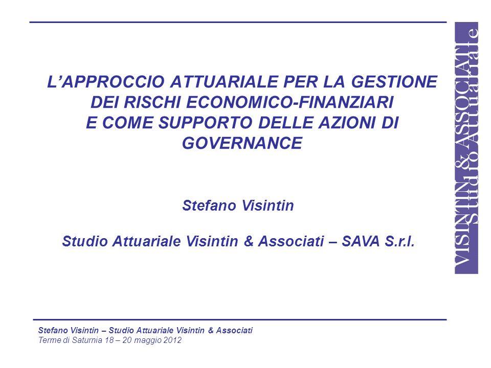 22 Stefano Visintin – Studio Attuariale Visintin & Associati Terme di Saturnia 18 – 20 maggio 2012 STUDIO ATTUARIALE VISINTIN & ASSOCIATI SAVA S.R.L Via San Lazzaro, 2 34122 – TRIESTE Tel 040 – 361703 Fax 040 – 3720432 Via Monferrato, 1 20144 – MILANO Tel 02 – 76317040 Fax 02 – 76317040 Mail: attuari@studio-visintin.it / Web www.studio-visintin.it GRAZIE DELLATTENZIONE………