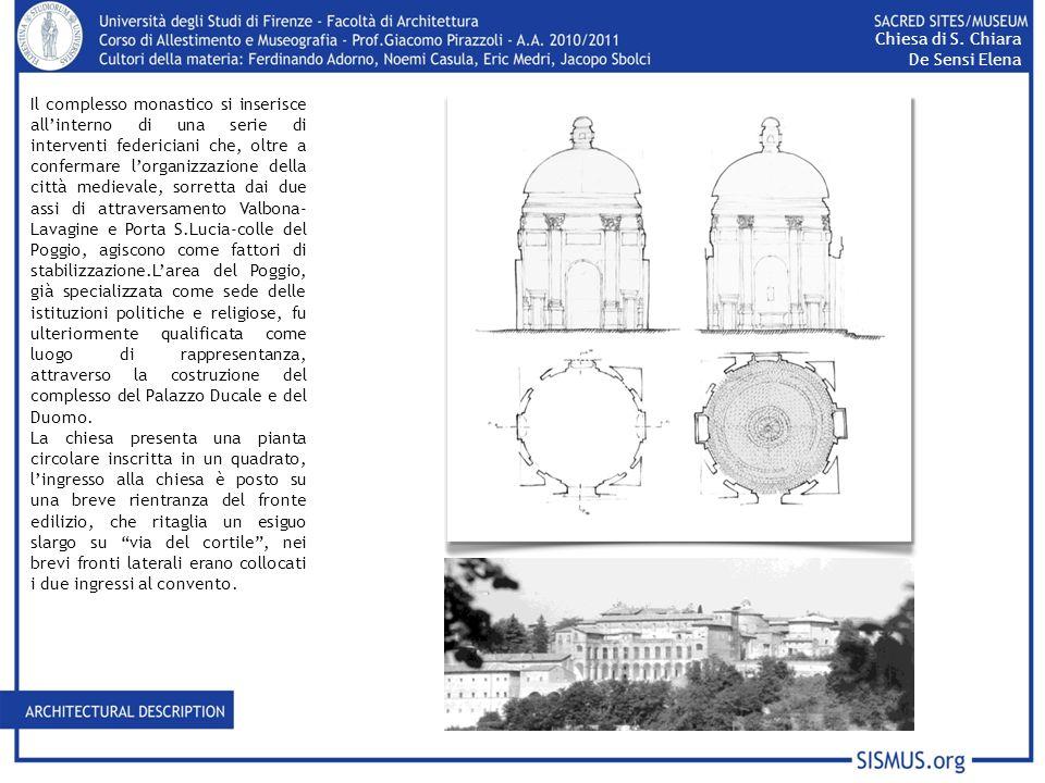 Il complesso monastico si inserisce allinterno di una serie di interventi federiciani che, oltre a confermare lorganizzazione della città medievale, s
