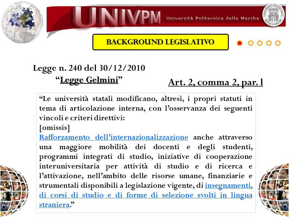 Legge n. 240 del 30/12/2010 Legge GelminiLegge Gelmini Art. 2, comma 2, par. l Le università statali modificano, altresì, i propri statuti in tema di