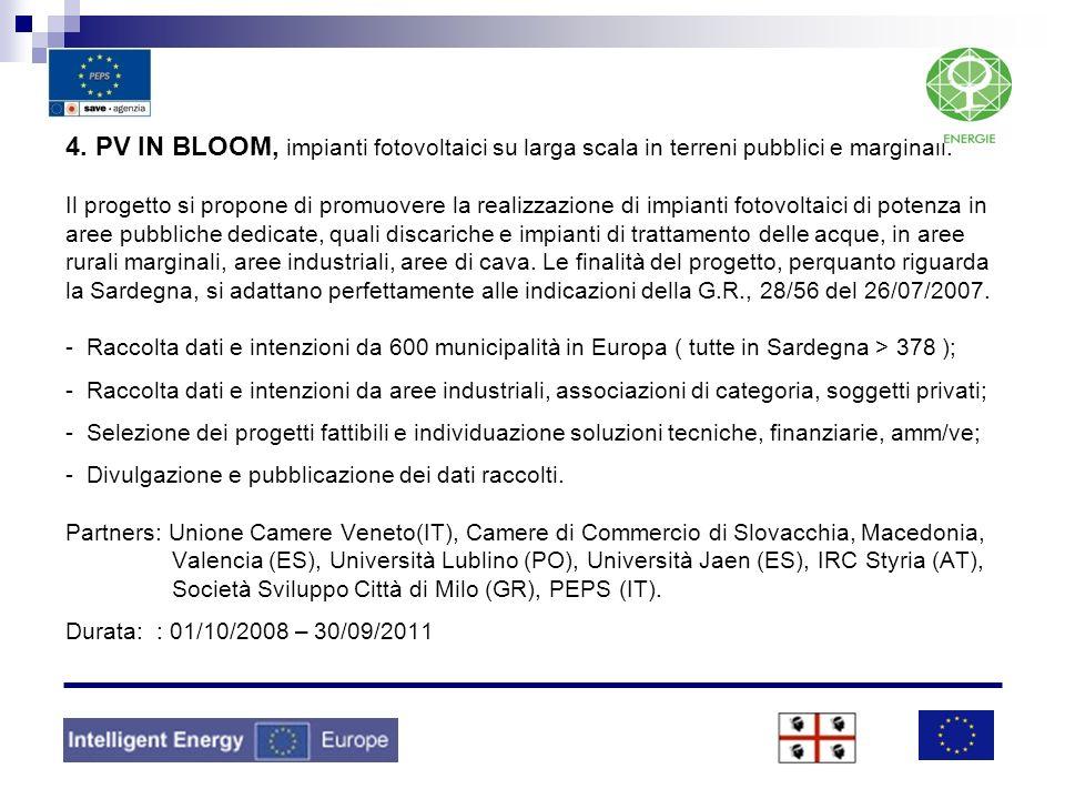 4. PV IN BLOOM, impianti fotovoltaici su larga scala in terreni pubblici e marginali. Il progetto si propone di promuovere la realizzazione di impiant