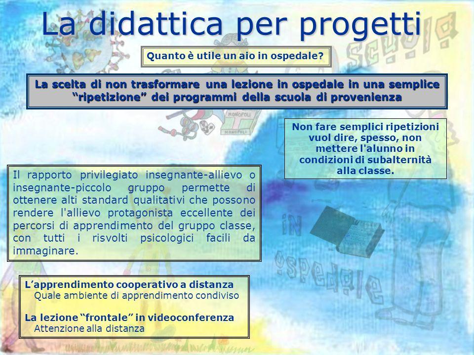 La didattica per progetti Quanto è utile un aio in ospedale.