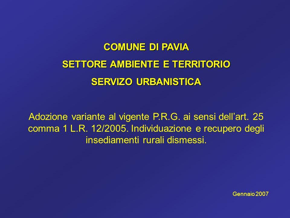 COMUNE DI PAVIA SETTORE AMBIENTE E TERRITORIO SERVIZO URBANISTICA Adozione variante al vigente P.R.G.