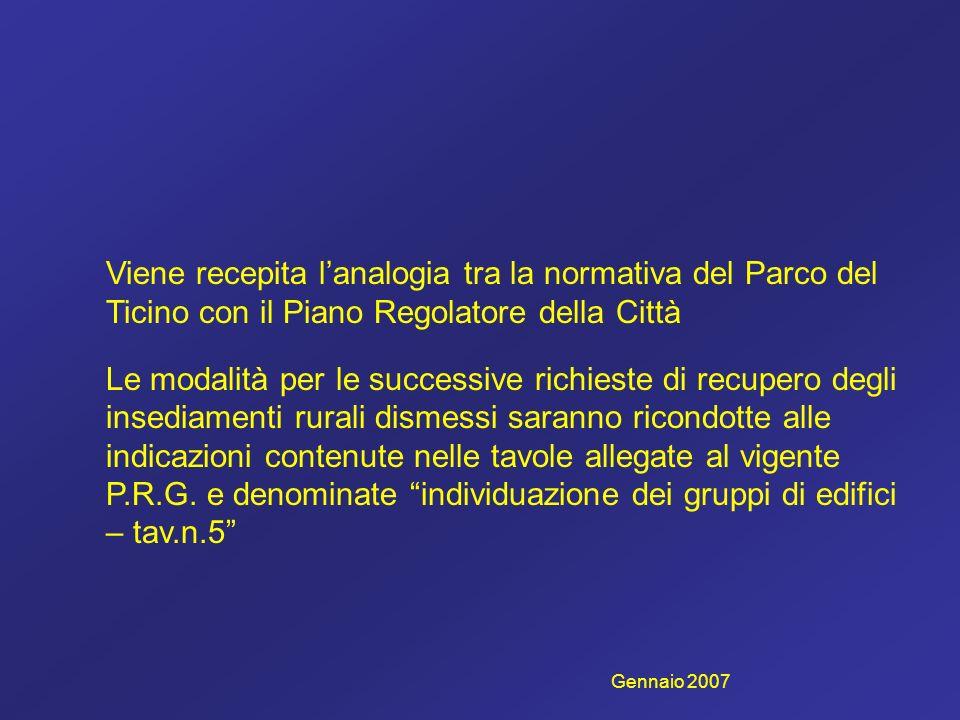 Viene recepita lanalogia tra la normativa del Parco del Ticino con il Piano Regolatore della Città Le modalità per le successive richieste di recupero