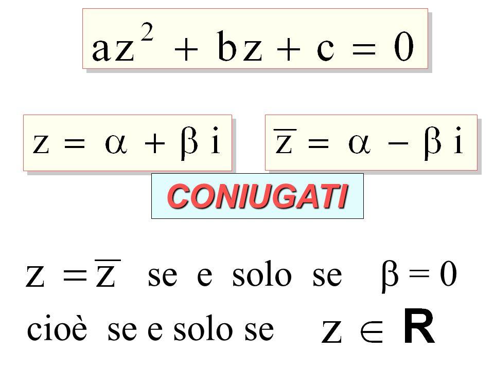 CONIUGATI CONIUGATI se e solo se = 0 cioè se e solo se