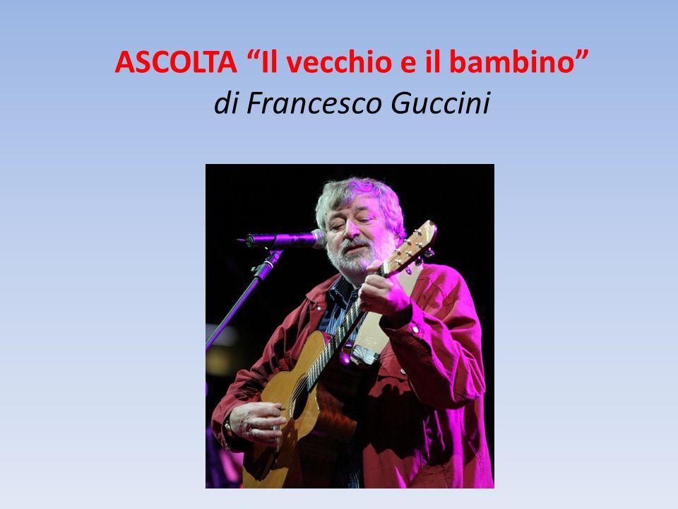 ASCOLTA Il vecchio e il bambino di Francesco Guccini
