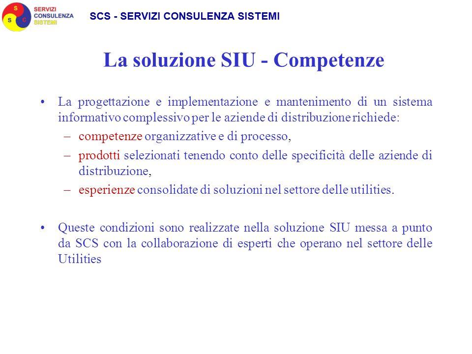 La soluzione SIU - Competenze La progettazione e implementazione e mantenimento di un sistema informativo complessivo per le aziende di distribuzione