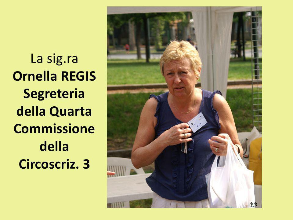 La sig.ra Ornella REGIS Segreteria della Quarta Commissione della Circoscriz. 3