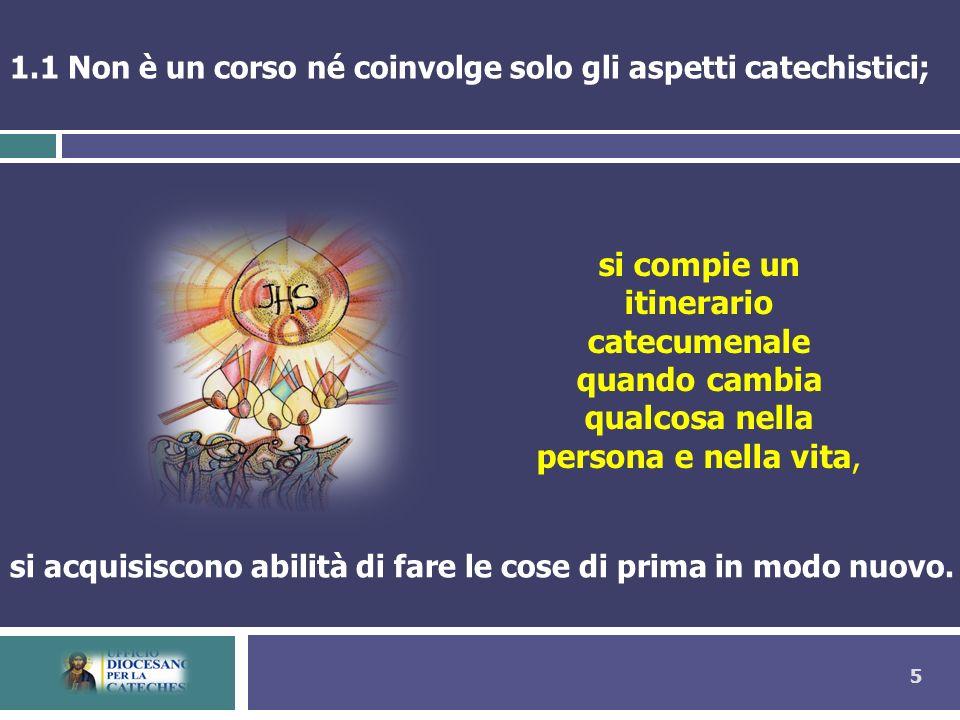 5 si compie un itinerario catecumenale quando cambia qualcosa nella persona e nella vita, 1.1 Non è un corso né coinvolge solo gli aspetti catechistic