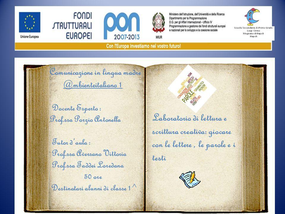 Comunicazione in lingua madre @mbienteitaliano 1 Docente Esperto : Prof.ssa Porzio Antonella Tutor daula : Prof.ssa Aversano Vittoria Prof.ssa Taddei