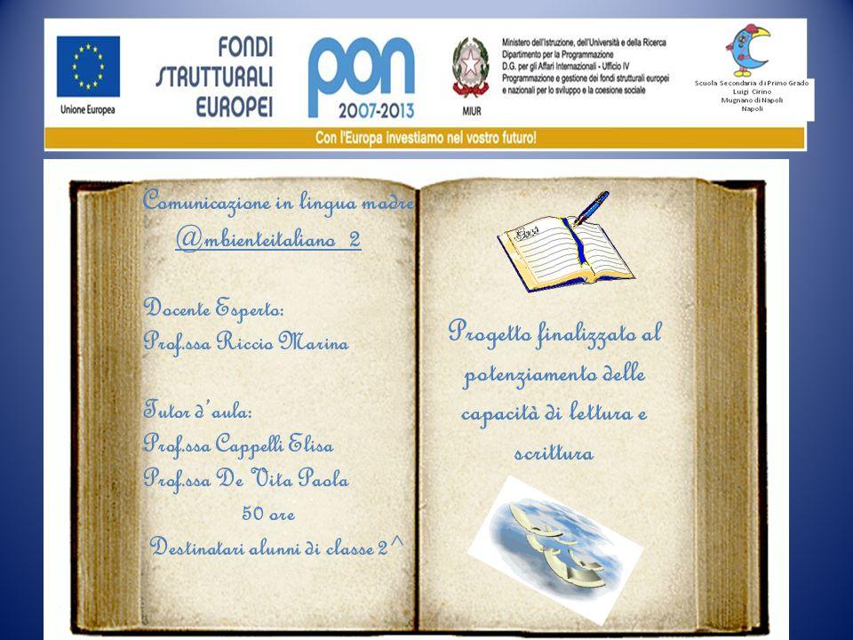 Comunicazione in lingua madre @mbienteitaliano 2 Docente Esperto: Prof.ssa Riccio Marina Tutor daula: Prof.ssa Cappelli Elisa Prof.ssa De Vita Paola 5