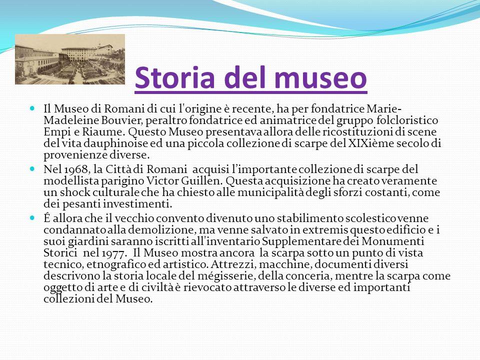 Storia del museo Il Museo di Romani di cui l origine è recente, ha per fondatrice Marie- Madeleine Bouvier, peraltro fondatrice ed animatrice del gruppo folcloristico Empi e Riaume.