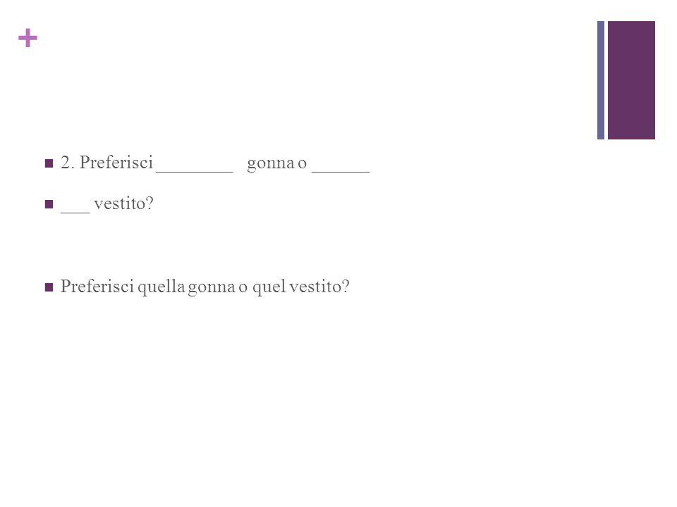 + 3.Ho bisogno di________impermeabile e di _________ calzini.