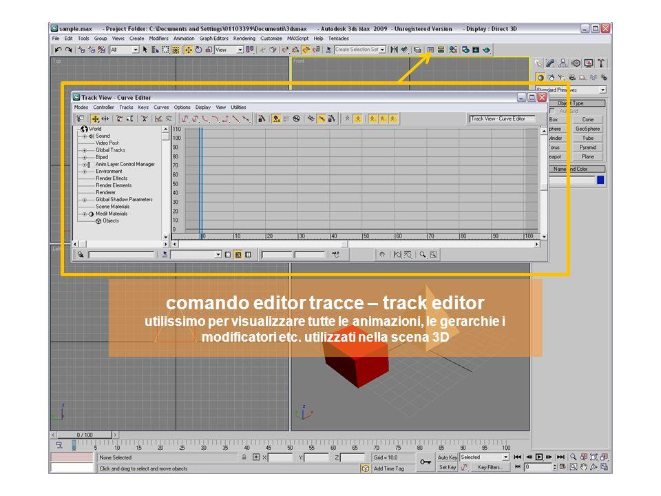 comando editor tracce – track editor utilissimo per visualizzare tutte le animazioni, le gerarchie i modificatori etc.