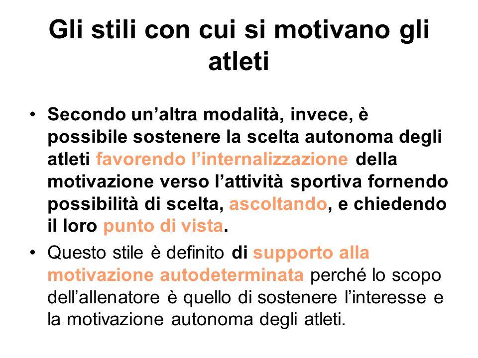 Gli stili con cui si motivano gli atleti Le modalità utilizzate dagli allenatori per motivare gli atleti variano Ad esempio è possibile giudicare il m