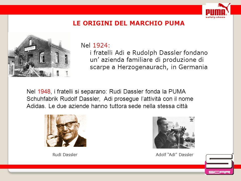 LE ORIGINI DEL MARCHIO PUMA Nel 1924: i fratelli Adi e Rudolph Dassler fondano un azienda familiare di produzione di scarpe a Herzogenaurach, in Germa