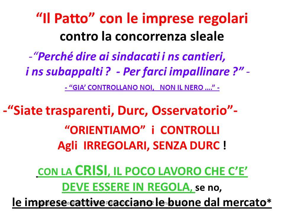 Convegno Bilateralità USR CISL Piemonte – Torino 12 gennaio 2010 17 Il Patto con le imprese regolari contro la concorrenza sleale -Perché dire ai sind