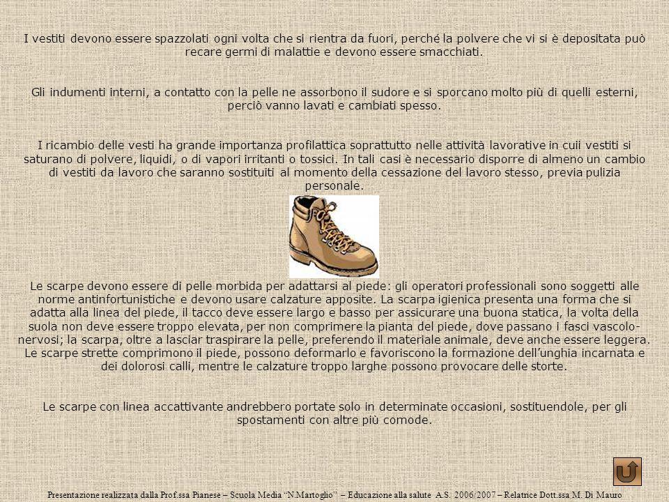 Presentazione realizzata dalla Prof.ssa Pianese – Scuola Media N.Martoglio – Educazione alla salute A.S. 2006/2007 – Relatrice Dott.ssa M. Di Mauro I