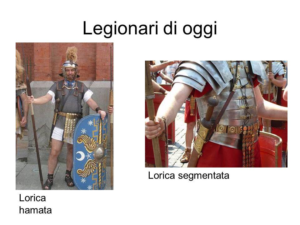 Legionari di oggi Lorica hamata Lorica segmentata