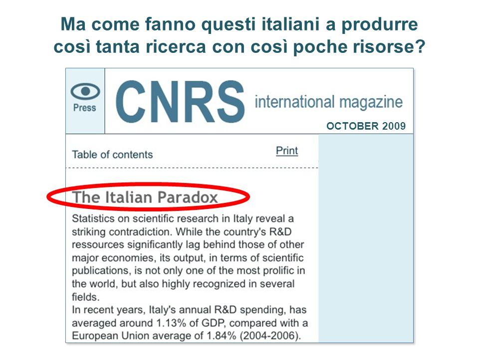 OCTOBER 2009 Ma come fanno questi italiani a produrre così tanta ricerca con così poche risorse?