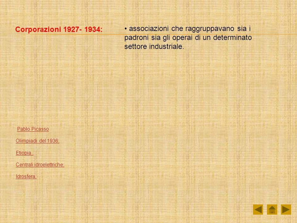 Corporazioni 1927- 1934: associazioni che raggruppavano sia i padroni sia gli operai di un determinato settore industriale. Pablo Picasso Olimpiadi de