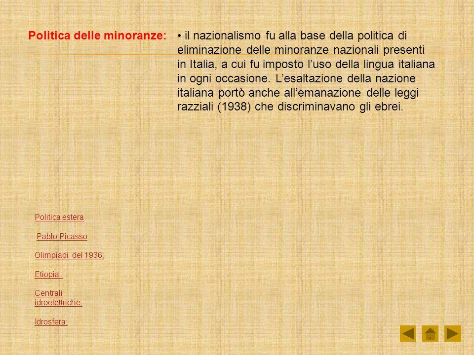 Politica delle minoranze: il nazionalismo fu alla base della politica di eliminazione delle minoranze nazionali presenti in Italia, a cui fu imposto luso della lingua italiana in ogni occasione.