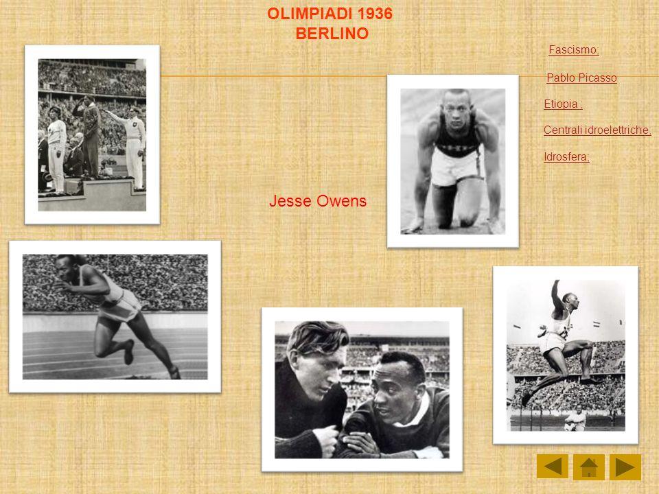 Fascismo; Pablo Picasso Etiopia ; Centrali idroelettriche; Idrosfera; Jesse Owens OLIMPIADI 1936 BERLINO