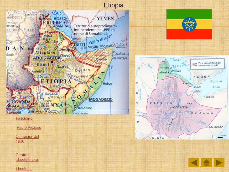 Etiopia. Fascismo; Pablo Picasso Olimpiadi del 1936; Centrali idroelettriche; Idrosfera;