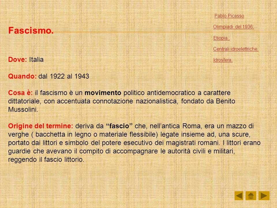 Fascismo. Dove: Italia Quando: dal 1922 al 1943 Cosa è: il fascismo è un movimento politico antidemocratico a carattere dittatoriale, con accentuata c