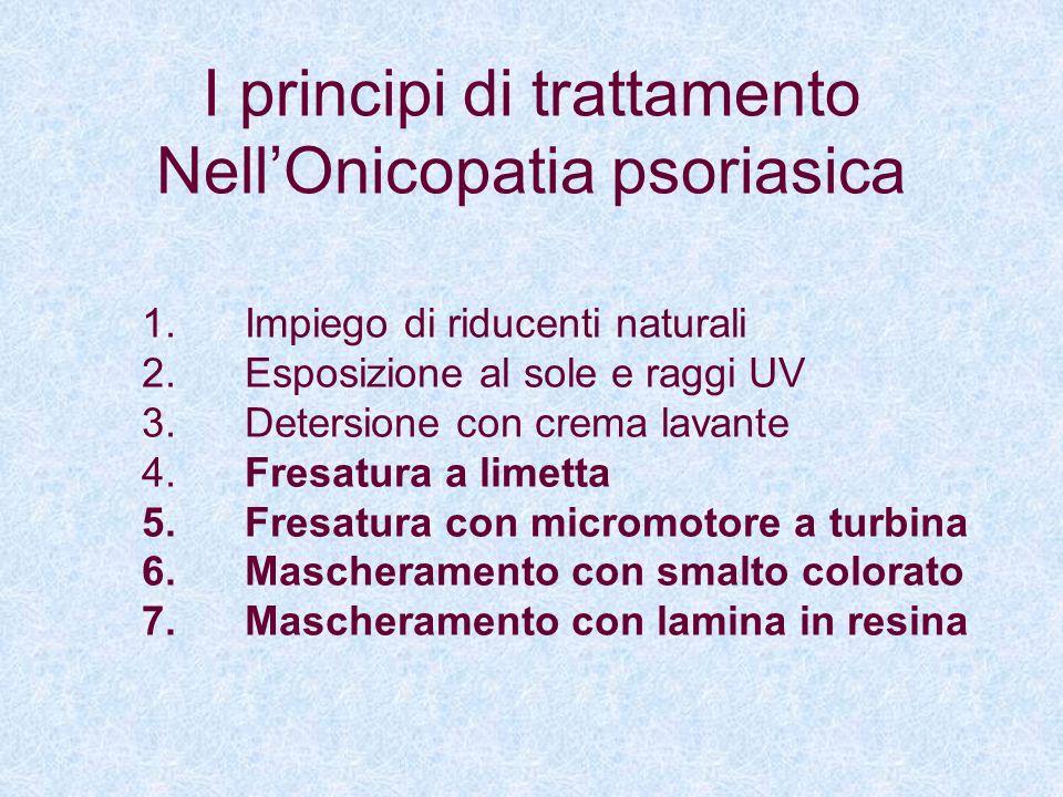 I principi di trattamento NellOnicopatia psoriasica 1. Impiego di riducenti naturali 2. Esposizione al sole e raggi UV 3. Detersione con crema lavante