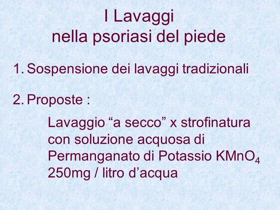 I principi di trattamento nella psoriasi plantare I Lavaggi Lazione cheratolitica Lazione riducente Lazione ammorbidente