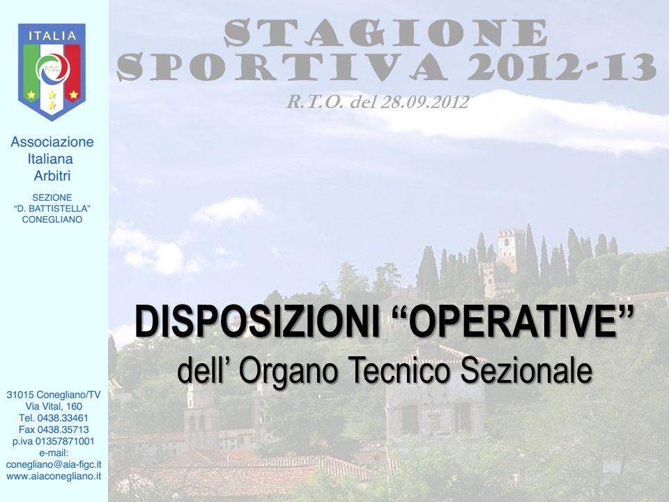 DISPOSIZIONI OPERATIVE dell Organo Tecnico Sezionale Stagione sportiva 2012-13 R.T.O.