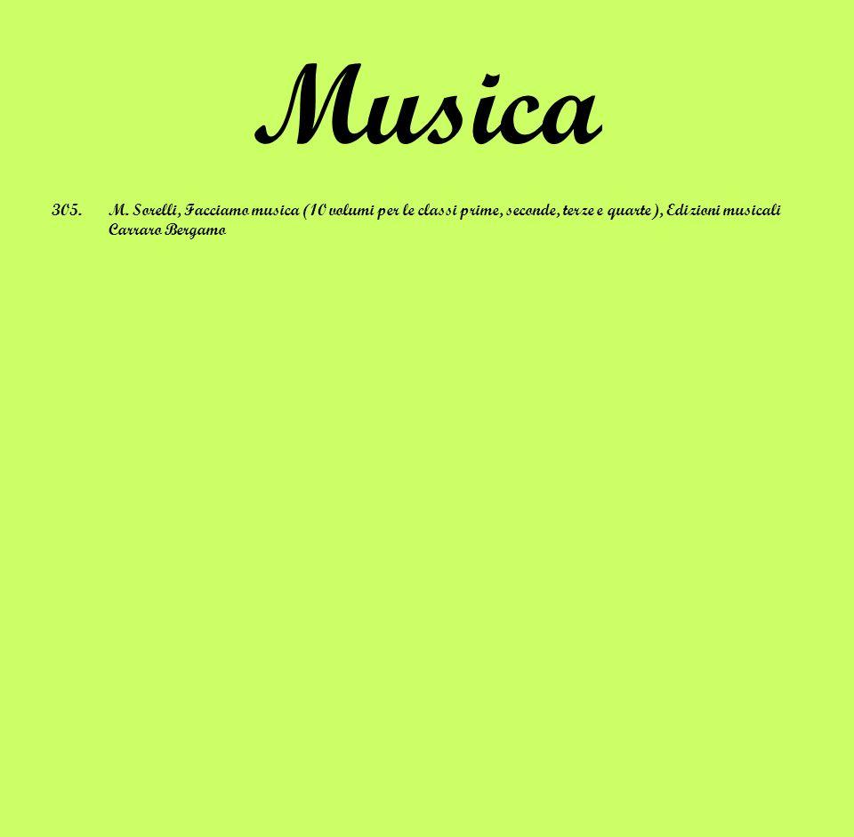 Musica 305.M. Sorelli, Facciamo musica (10 volumi per le classi prime, seconde, terze e quarte), Edizioni musicali Carraro Bergamo