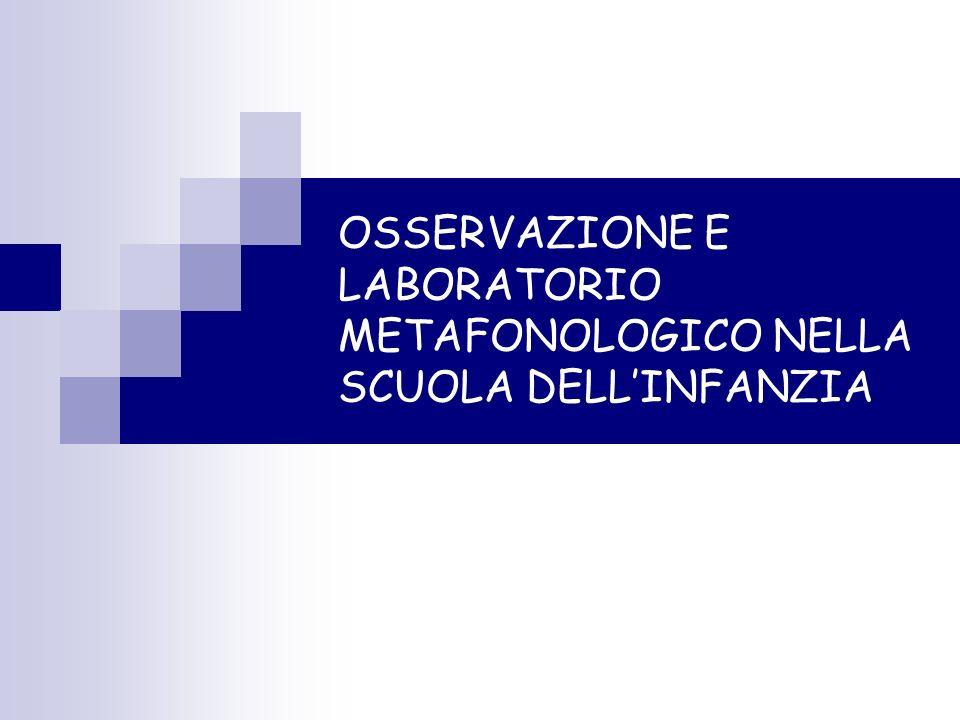 OSSERVAZIONE E LABORATORIO METAFONOLOGICO NELLA SCUOLA DELLINFANZIA