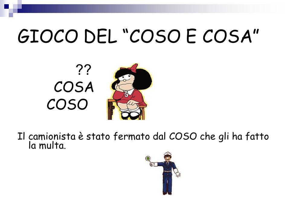 GIOCO DEL COSO E COSA ?.