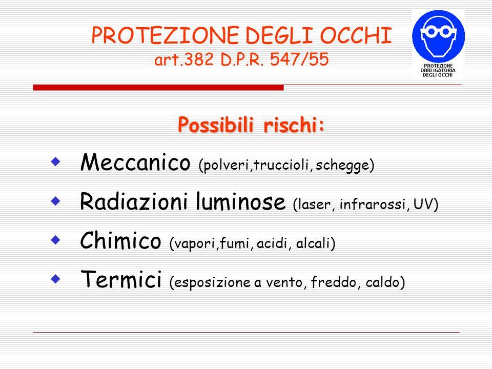 PROTEZIONE DEGLI OCCHI art.382 D.P.R.